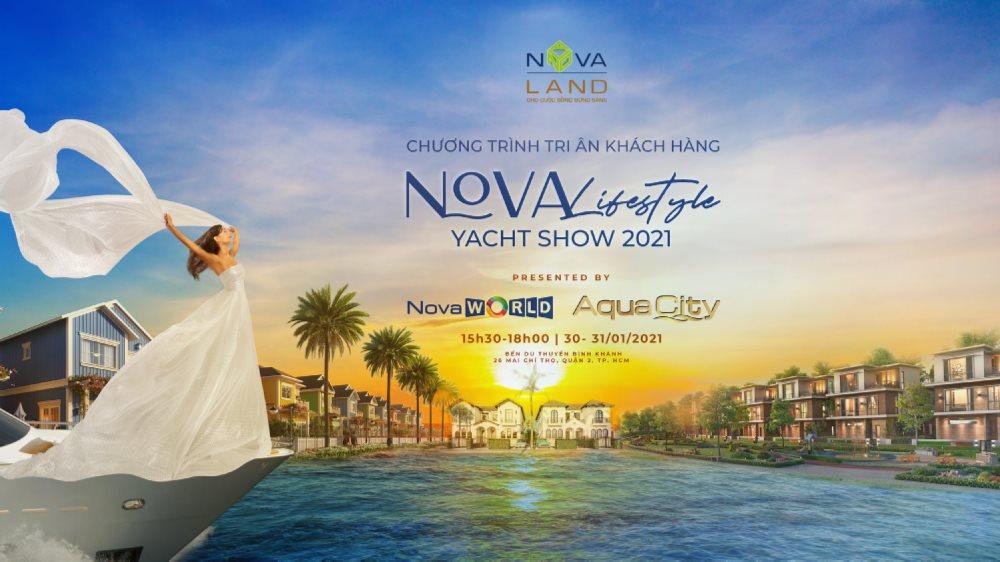 Nova Lifestyle Yacht Show - sự kiện tri ân Khách hàng cuối cùng của tháng 1/2021 tại Bến du thuyền Bình Khánh, quận 2 từ 30-31/1